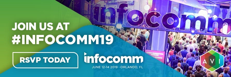 Join us at #InfoComm19 | April 2019 | AVI Systems