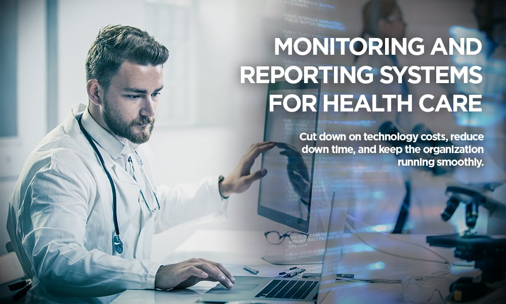 Why Health Care Organizations Need a Monitoring and Reporting System