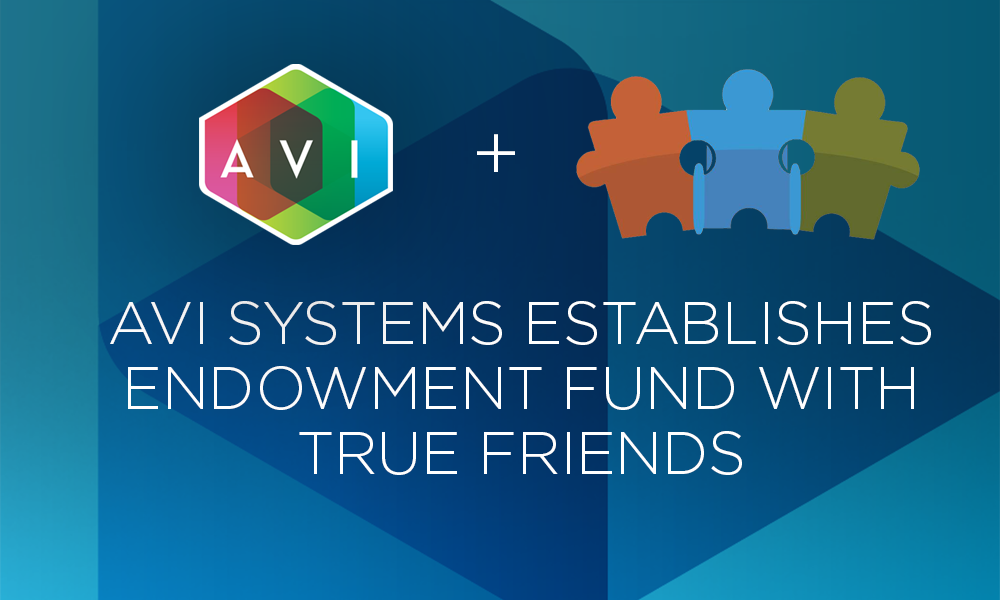 AVI Systems Establishes Endowment Fund with True Friends