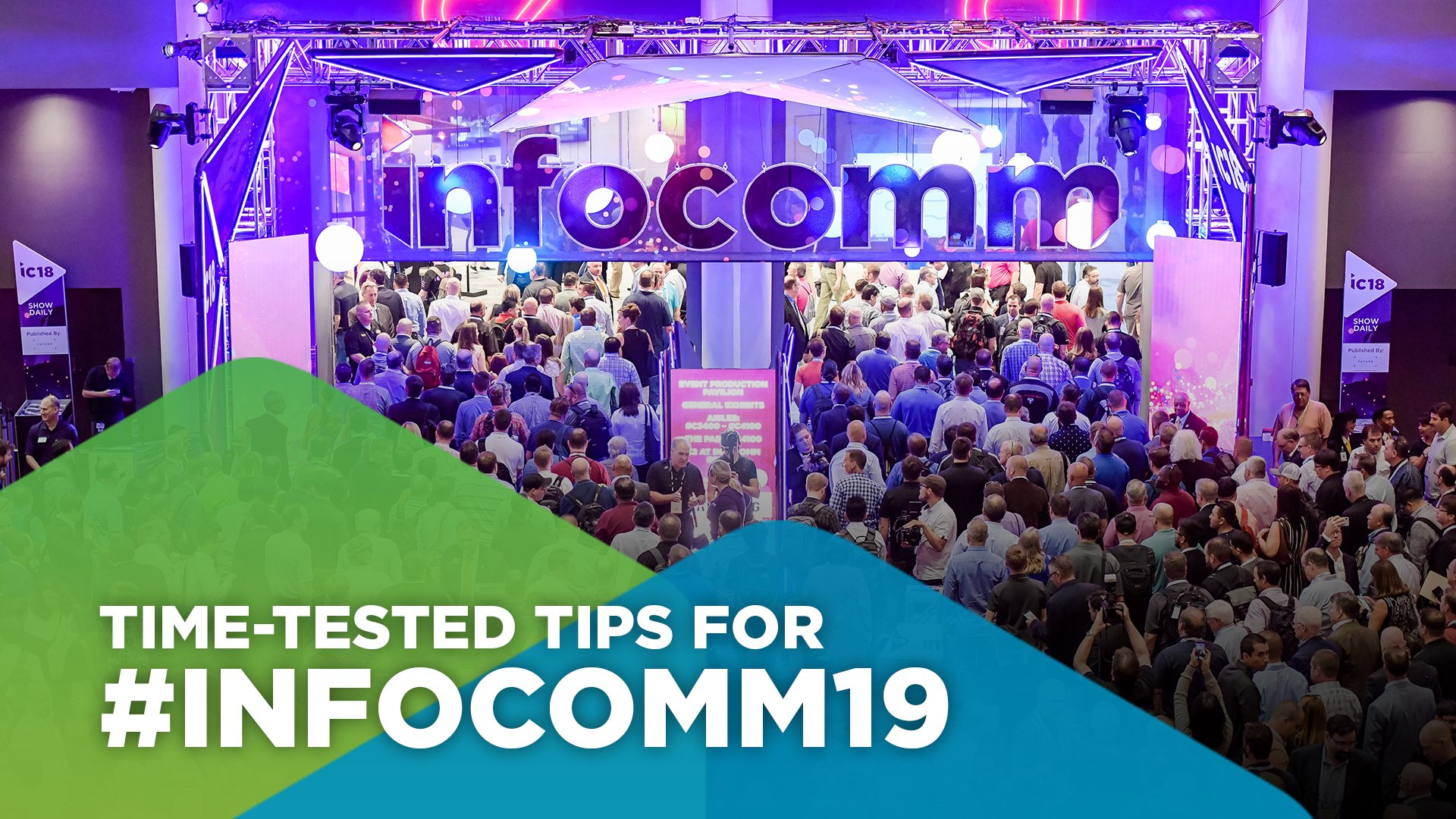 A CTO's Time-tested Tips for Maximizing Your Experience at InfoComm